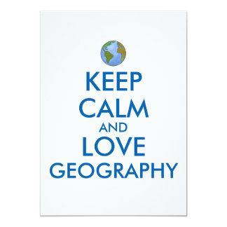 Keep Calm and Love Geography Customizable 13 Cm X 18 Cm Invitation Card