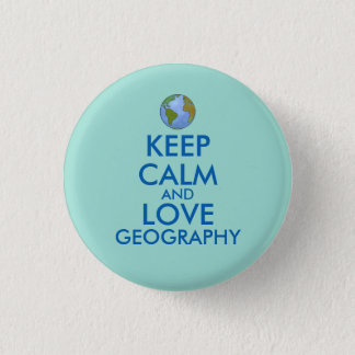 Keep Calm and Love Geography Customizable 3 Cm Round Badge