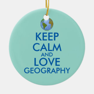 Keep Calm and Love Geography Customizable Christmas Ornament
