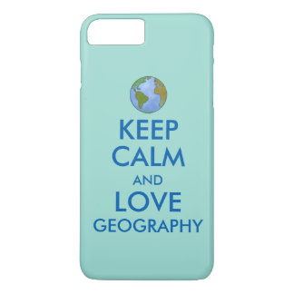 Keep Calm and Love Geography Customizable iPhone 7 Plus Case