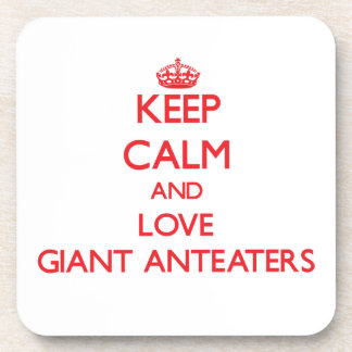 Keep calm and love Giant Anteaters Drink Coaster