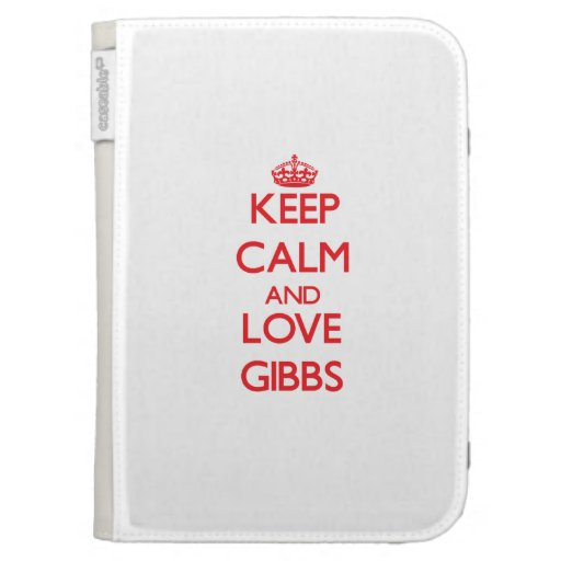 Keep calm and love Gibbs Kindle 3 Cover