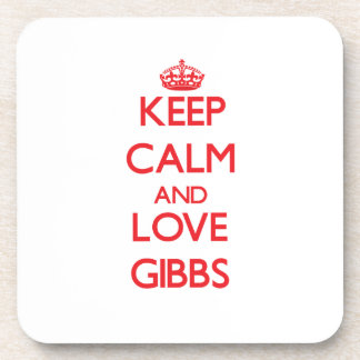 Keep calm and love Gibbs Drink Coaster