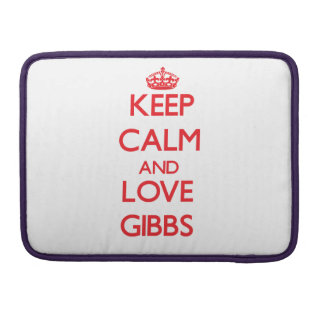 Keep calm and love Gibbs Sleeves For MacBook Pro