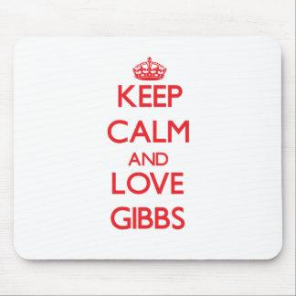 Keep calm and love Gibbs Mousepad