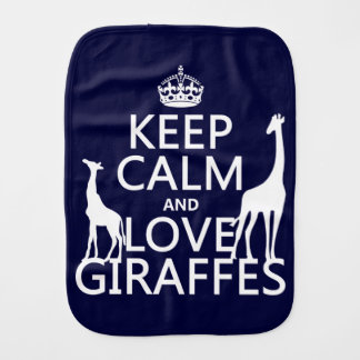 Keep Calm and Love Giraffes - all colours Burp Cloth