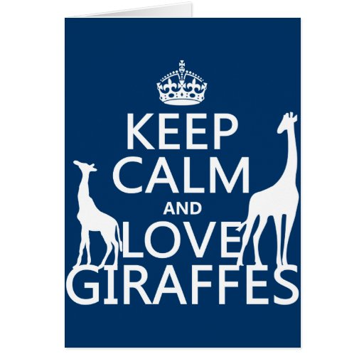 Keep Calm and Love Giraffes - all colours Greeting Cards