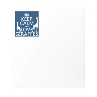 Keep Calm and Love Giraffes - all colours Notepad