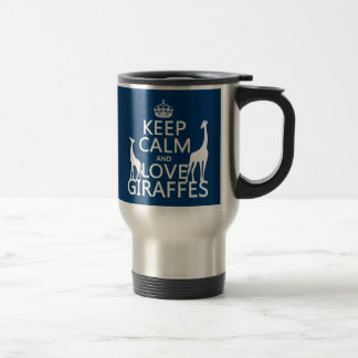 Keep Calm and Love Giraffes - all colours Stainless Steel Travel Mug