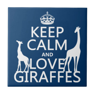 Keep Calm and Love Giraffes - all colours Tile