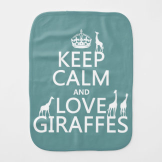 Keep Calm and Love Giraffes (any color) Burp Cloth