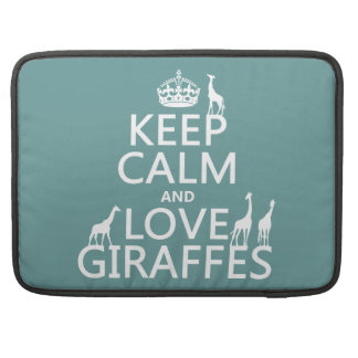 Keep Calm and Love Giraffes (any color) Sleeve For MacBook Pro