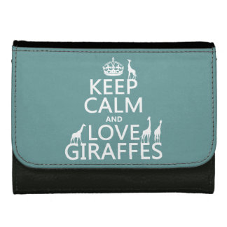 Keep Calm and Love Giraffes (any color) Wallet