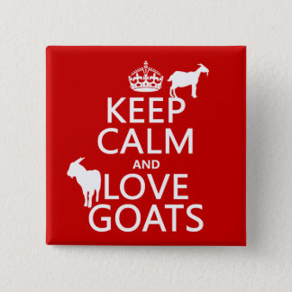 Keep Calm and Love Goats 15 Cm Square Badge