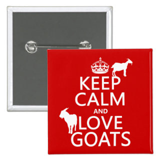 Keep Calm and Love Goats (any background color) 15 Cm Square Badge