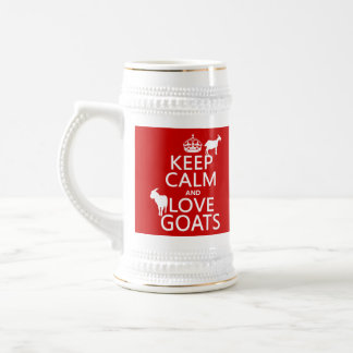 Keep Calm and Love Goats (any background color) Beer Steins