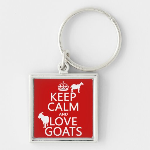 Keep Calm and Love Goats (any background color) Keychains