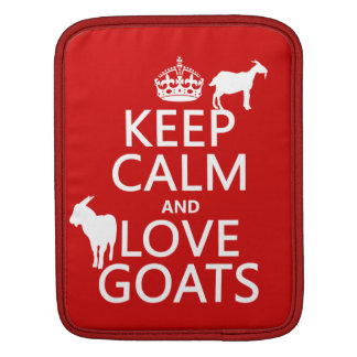 Keep Calm and Love Goats iPad Sleeve