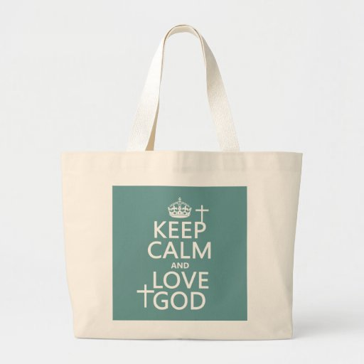 Keep Calm and Love God - all colors Bag