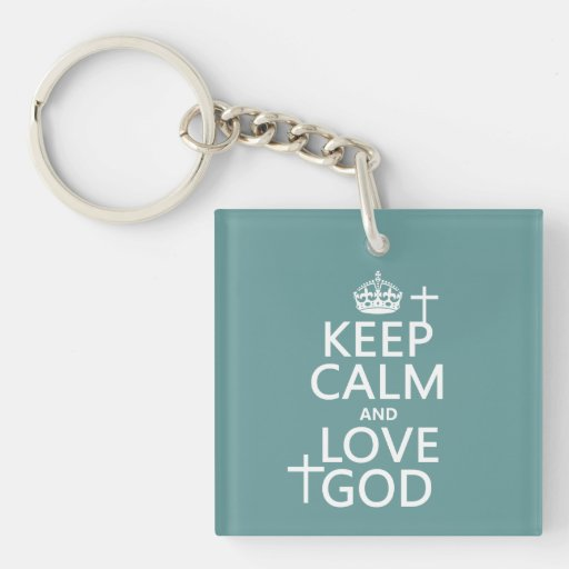 Keep Calm and Love God - all colors Keychain