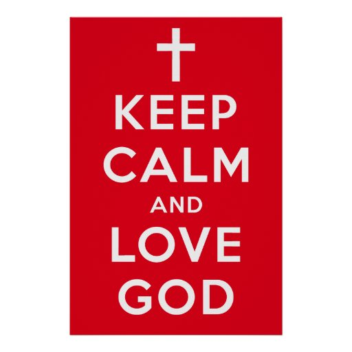 """Keep Calm and Love God Poster Red 24"""""""