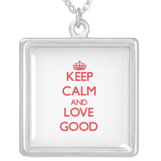 Keep calm and love Good Pendant