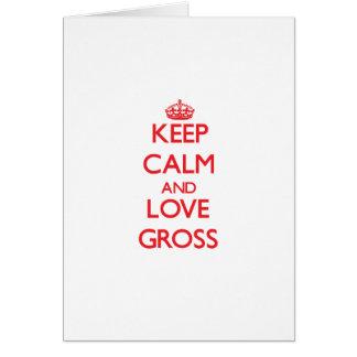 Keep calm and love Gross Greeting Card