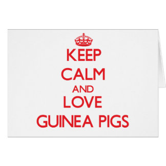 Keep calm and love Guinea Pigs Card