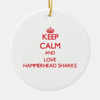 Keep calm and love Hammerhead Sharks Christmas Ornament