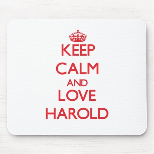 Keep Calm and Love Harold Mouse Pad