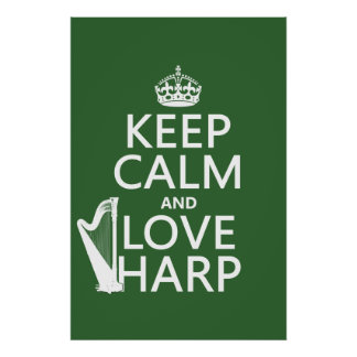 Keep Calm and Love Harp (any background color) Poster
