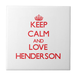 Keep Calm and Love Henderson Ceramic Tile