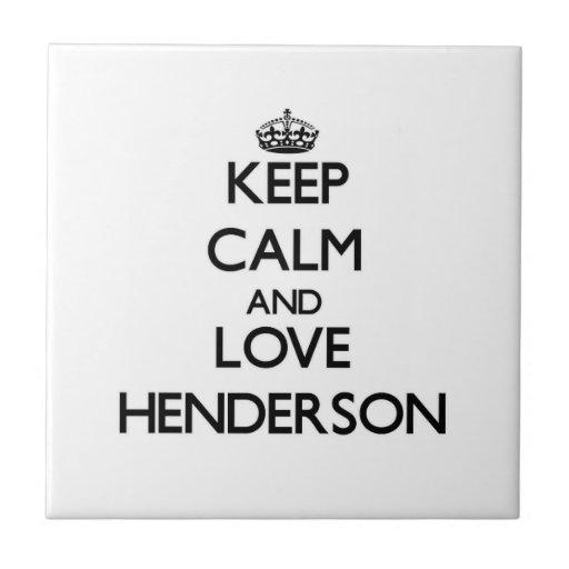 Keep Calm and love Henderson Ceramic Tiles