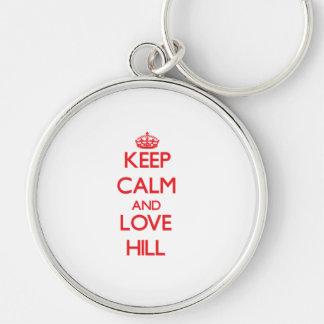 Keep calm and love Hill Key Chain