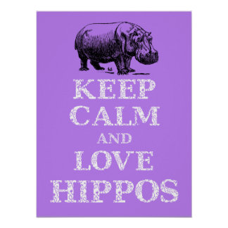Keep Calm and Love Hippos Hippotamus poster design