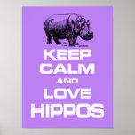 Keep Calm and Love Hippos Hippotamus poster Design