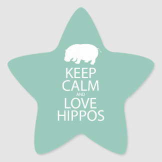 Keep Calm and Love Hippos Print Hippopotamus Star Sticker