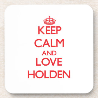 Keep calm and love Holden Beverage Coasters