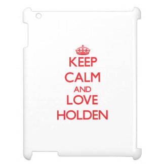 Keep calm and love Holden Case For The iPad