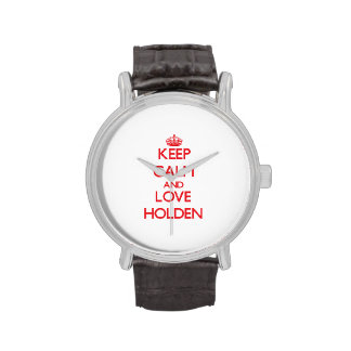 Keep calm and love Holden Wrist Watch
