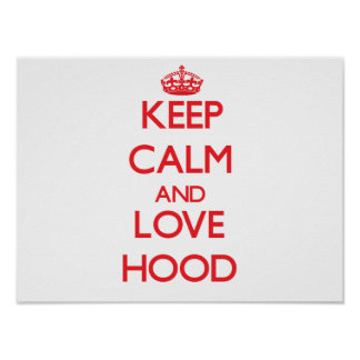 Keep calm and love Hood Posters