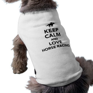 Keep calm and love horse racing sleeveless dog shirt