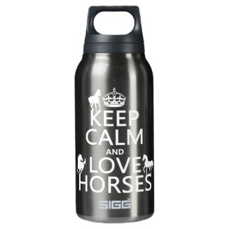 Keep Calm and Love Horses - all colors Insulated Water Bottle