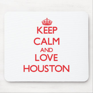Keep calm and love Houston Mouse Pads