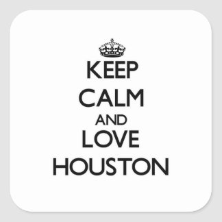 Keep Calm and love Houston Square Sticker