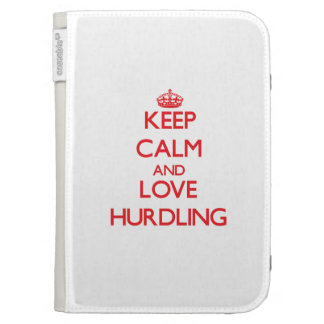 Keep calm and love Hurdling Case For The Kindle