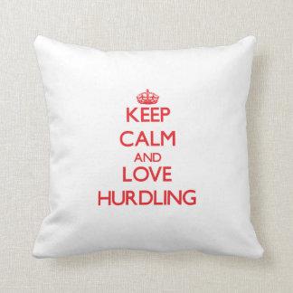 Keep calm and love Hurdling Pillows