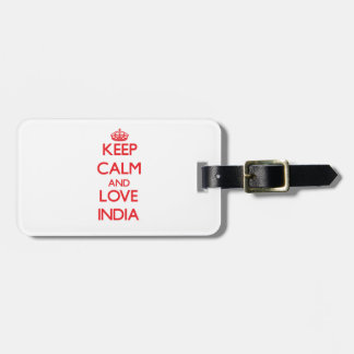 Keep Calm and Love India Luggage Tag