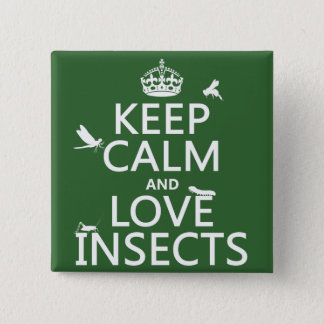 Keep Calm and Love Insects (any background colour) 15 Cm Square Badge