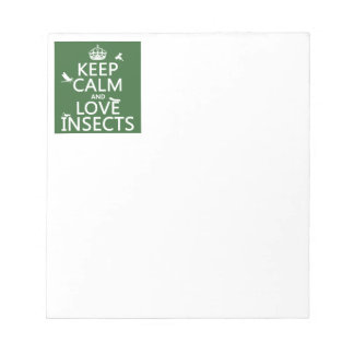 Keep Calm and Love Insects (any background colour) Notepad
